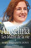 Les Mains de la vie: Saga Ang�lina, tome 1