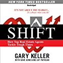 SHIFT: How Top Real Estate Agents Tackle Tough Times (       UNABRIDGED) by Gary Keller, Dave Jenks, Jay Papasan Narrated by Cliff Haby