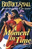 A Moment in Time (0345368630) by Bertrice Small