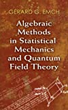 img - for Algebraic Methods in Statistical Mechanics and Quantum Field Theory (Dover Books on Physics) book / textbook / text book