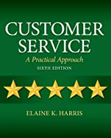Customer Service: A Practical Approach, 6th Edition Front Cover
