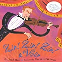 Zin! Zin! Zin! A Violin Audiobook by Lloyd Moss Narrated by Maureen Andermann