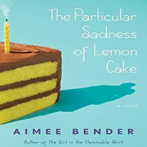 The Particular Sadness of Lemon Cake Hörbuch