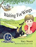 img - for Waiting for Wings, Angel's Journey from Shelter Dog to Therapy Dog book / textbook / text book
