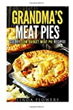 img - for Grandma's Meat Pies: Savory, Low-Budget Meat Pie Recipes! (Farmhouse Favorites) book / textbook / text book