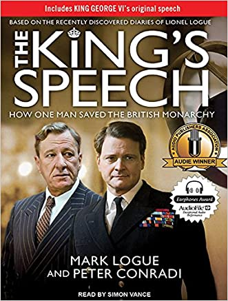 The King's Speech: How One Man Saved the British Monarchy written by Peter Conradi