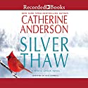 Silver Thaw (       UNABRIDGED) by Catherine Anderson Narrated by Kate Turnbull