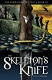 The Skeleton's Knife (The Farwalker Trilogy Book 3)