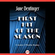 First Hit of the Season (       UNABRIDGED) by Jane Dentinger Narrated by Jane Dentinger