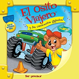 El Osito Viajero y las camionetas gigantes [Traveling Bear Goes to the Monster Truck Parade (Texto Completo)] | [Christian Joseph Hainsworth]