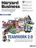Harvard Business Manager 6/2012: Teamwork 2.0