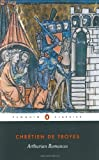 img - for Arthurian Romances (Penguin Classics) by Chr??tien de Troyes (2004-06-04) Paperback book / textbook / text book