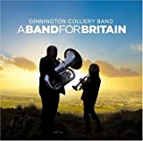 Dinnington Colliery Band A Band For Britain
