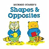 Richard Scarry's Shapes & Opposites (Richard Scarry Board Book)