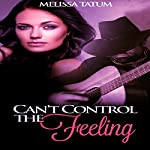 Can't Control the Feeling, Vol. 3 | Melissa Tatum