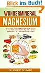 Wundermineral Magnesium: Der erstaunl...