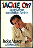 img - for Jackie, Oy!: Jackie Mason from Birth to Rebirth book / textbook / text book
