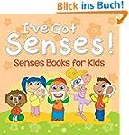 I've Got Senses!: Senses Books for Ki...
