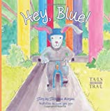 img - for Hey, Blue: Tails on the Trail (Volume 1) book / textbook / text book