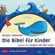 Die Bibel für Kinder (       ABRIDGED) by Margot Käßmann Narrated by Jürgen von der Lippe