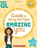 Girls' Life Guide To Being The Most Amazing You