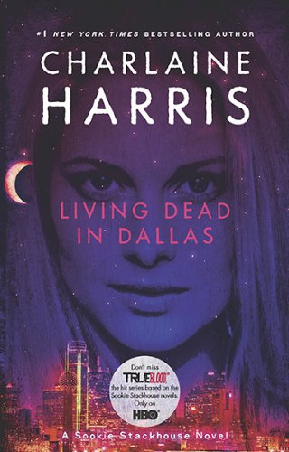 Living Dead in Dallas: A Sookie Stackhouse Novel (Sookie Stackhouse/True Blood)