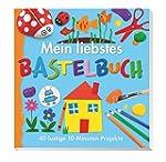 Mein liebstes Bastelbuch: 40 lustige...