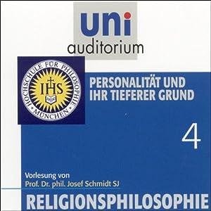 Personalität und ihr tiefer Grund (Religionsphilosophie 4) Hörbuch