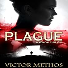 Plague: A Medical Thriller (       UNABRIDGED) by Victor Methos Narrated by Marilyn Ghigliotti