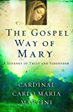 The Gospel Way of Mary: A Journey of Trust and Surrender