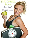 img - for Dieting: The Daniel Plan (Quick Read Book Summary) (Healthy Cooking) book / textbook / text book