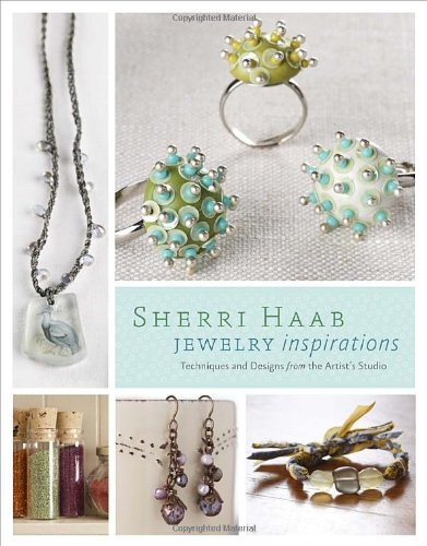 Sherri Haab Jewelry Inspirations: Techniques and Designs from the Artist
