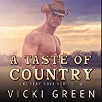 A Taste of Country: Country Love Series 2, Book 2 | Vicki Green
