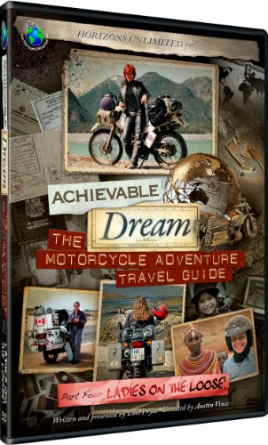 Achievable Dream - Motorcycle Adventure Guide - Ladies on the Loose! [DVD]