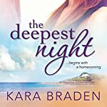The Deepest Night | Kara Braden
