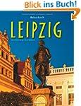 Reise durch LEIPZIG - Ein Bildband mi...