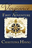 Legends of the Vengeance: The First Adventure (Volume 1)