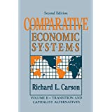 Comparative Economic Systems: v. 2: Transition and Capitalist Alternativesby Richard L. Carson