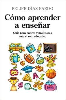 Como aprender a ensenar / Learning to teach: Guia para