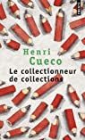 Le collectionneur de collections par Cueco