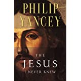 The Jesus I Never Knewby Philip Yancey