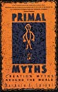 Primal Myths: Creation Myths Around the World
