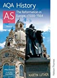 Philip Stanton AQA History AS Unit 1 Reformation in Europe, c1500-1564