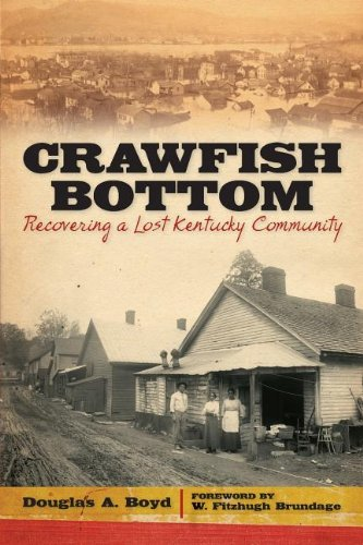 Crawfish Bottom: Recovering a Lost Kentucky Community (Kentucky Remembered: An Oral History Series)