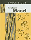 Let's Learn Maori (1869401867) by Bruce Biggs