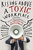 img - for Rising Above a Toxic Workplace: Taking Care of Yourself in an Unhealthy Environment book / textbook / text book