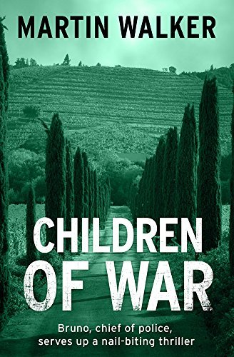 Children of War: A Bruno Courr???ges Investigation (Bruno Courreges 8) by Martin Walker (2015-03-05)
