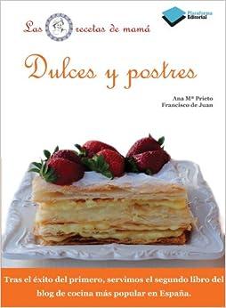 Dulces y postres (Plataforma actual) (Spanish Edition): Ana María