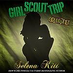 Girls Only: Girl Scout Trip | Selena Kitt