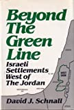 img - for Beyond the Green Line: Israeli Setlements West of The Jordan by David J. Schnall (1984-10-01) book / textbook / text book